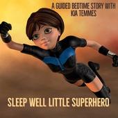 Sleep well little superhero- guidad bedtime story