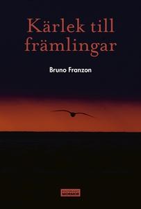 Kärlek till främlingar (e-bok) av Bruno Franzon