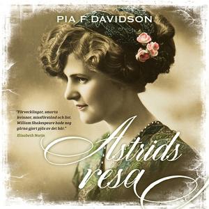 Astrids resa (ljudbok) av Pia F. Davidson
