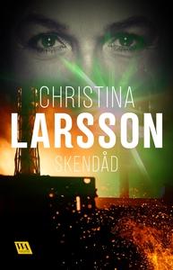 Skendåd (e-bok) av Christina Larsson