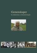 Gemenskaper - en släktkrönika av Elisabeth Berglin
