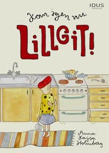 Kom igen nu, Lillgit! (e-bok) av Anna-Kajsa Hol