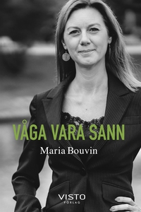 Våga vara sann (e-bok) av Maria Bouvin