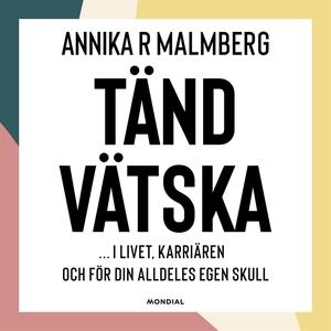 Tändvätska (ljudbok) av Annika R. Malmberg