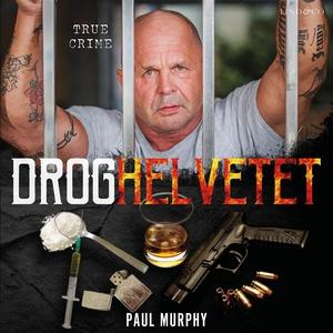 Droghelvetet (ljudbok) av Paul Murphy