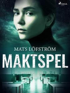 Maktspel (e-bok) av Mats Löfström