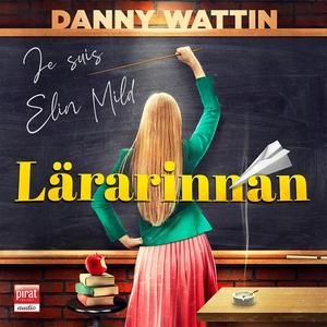 Lärarinnan (ljudbok) av Danny Wattin