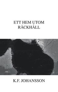 Ett hem utom räckhåll (e-bok) av K.F. Johansson