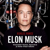Elon Musk - Visionääri Teslan, SpaceX:n ja Solar Cityn takana