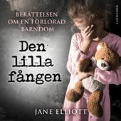Den lilla fången : berättelsen om en förlorad barndom