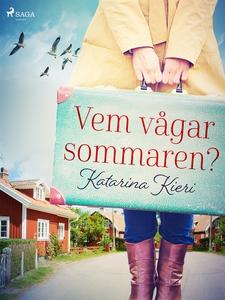 Vem vågar sommaren? (e-bok) av Katarina Kieri