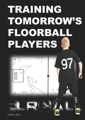 Training Tomorrow's Floorball Players: New and challenging floorball drills