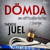Dömda: om rättssäkerheten i Sverige