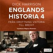 Englands historia. Från drottning Viktoria till Brexit