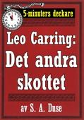 5-minuters deckare. Leo Carring: Det andra skottet. Återutgivning av text från 1916