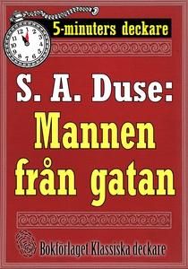 5-minuters deckare. S. A. Duse: Namnteckningen.