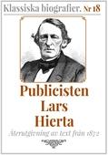 Klassiska biografier 18: Publicisten Lars Hierta – Återutgivning av text från 1870
