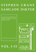 Stephen Cranes samlade dikter vol. I-II : Vol. I De svarta ryttarna och andra rader : Vol. II Kriget är vänligt och andra rader