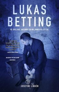 Lukas Betting - Så spelade jag bort 20 miljoner