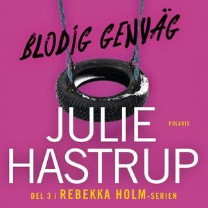 Blodig genväg (ljudbok) av Julie Hastrup