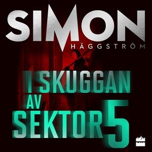 I skuggan av sektor 5 (ljudbok) av Simon Häggst