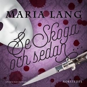 Se Skoga och sedan... (ljudbok) av Maria Lang