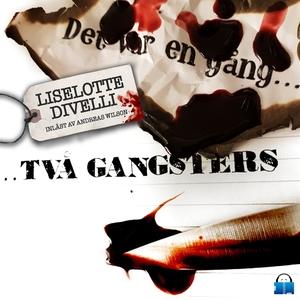 Det var en gång två gangsters (ljudbok) av Lise