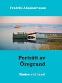 Porträtt av Öregrund: Staden vid havet