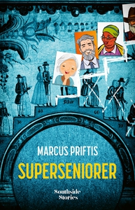 Superseniorer (e-bok) av Marcus Priftis