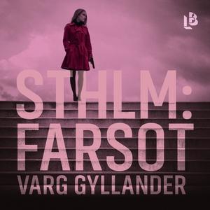 Sthlm: Farsot (ljudbok) av Varg Gyllander