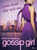 Gossip Girl: Leva livet här och nu