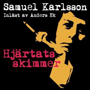 Hjärtats skimmer (ljudbok) av Samuel Karlsson