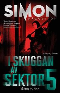 I skuggan av sektor 5 (e-bok) av Simon Häggströ