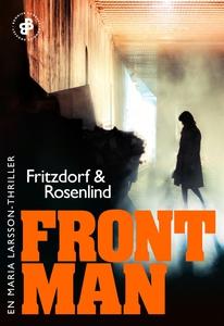 Frontman : En Maria Larsson-thriller (e-bok) av