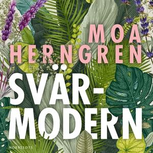 Svärmodern (ljudbok) av Moa Herngren