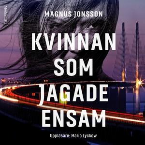 Kvinnan som jagade ensam (ljudbok) av Magnus Jo