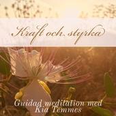 Kraft och styrka - guidad meditation
