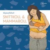 Kejsarfödsel : Mammaroll och snittkoll