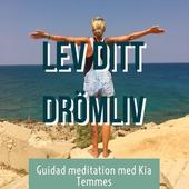 Lev ditt drömliv - guidad meditation