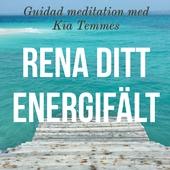 Rena ditt energifält - guidad meditation