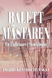 Balettmästaren en italienare i Stockholm (e-bok