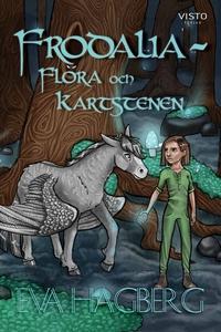 Frodalia : Flora och Kartstenen (e-bok) av Eva