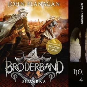 Broderband 4 - Slavarna (ljudbok) av John Flana