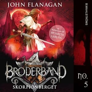 Broderband 5 - Skorpionberget (ljudbok) av John