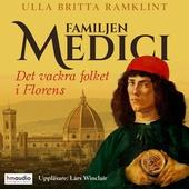 Familjen Medici. Det vackra folket i Florens