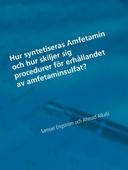 Hur syntetiseras Amfetamin och hur skiljer procedurer för erhållandet av amfetaminsulfat?: En naturvetenskaplig studie