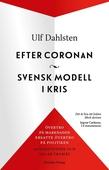 Efter coronan. Svensk modell i kris - övertropå marknaden ersatte övertro på politiken