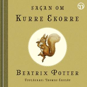 Sagan om Kurre Ekorre (ljudbok) av Beatrix Pott