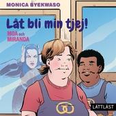 Moa och Miranda - Låt bli min tjej! / Lättläst