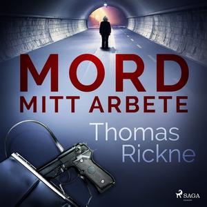 Mord: Mitt arbete (ljudbok) av Thomas Rickne